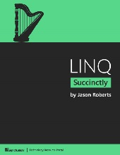 LINQ Succinctly by Jason Roberts